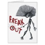 FREAK OUT GREETING CARD