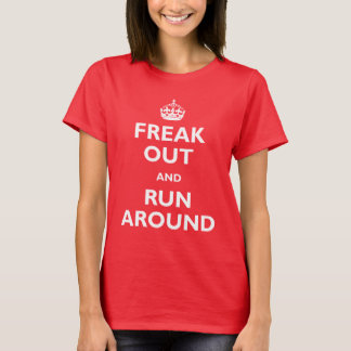 Freak Out & Run Around T-Shirt