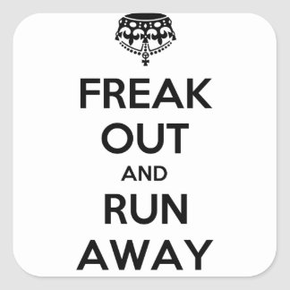 Freak Out Run Away Keep Calm Carry On Square Sticker