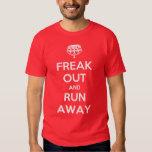 Freak Out Run Away Keep Calm Carry On T Shirt
