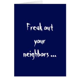 Freak out Your Neighbors Card