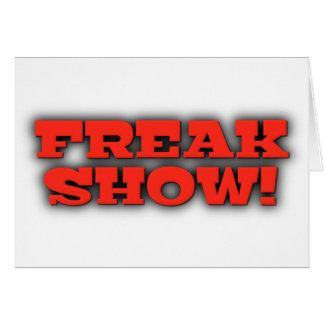 Freak Show Card