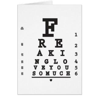Freaking Love You So Much Eye Chart Card