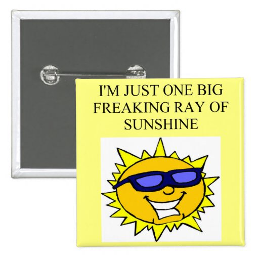 freaking ray of sunshine 2 inch square button