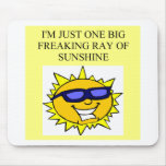 freaking ray of sunshine mouse pad