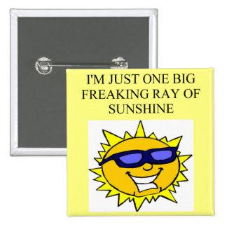 freaking ray of sunshine pinback button