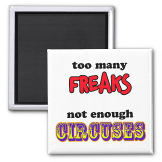 Freaks and Circuses Magnet
