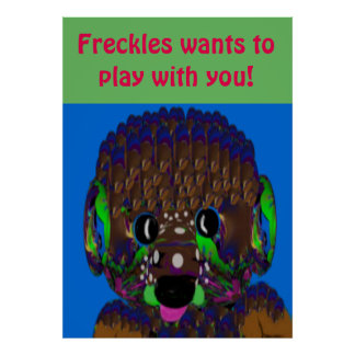 Freckles Wants To Play With You Poster