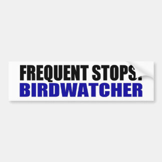 ¡Frecuente las paradas! Birdwatcher Pegatina Para Auto