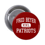 Fred Beyer - Patriots - High - Modesto California Buttons