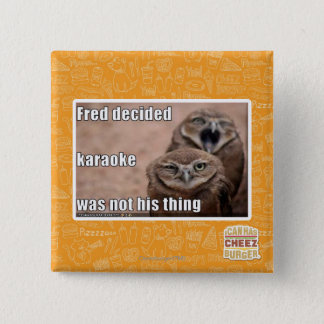 Fred decided pinback button
