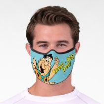 Fred Flintstone Yabba-Dabba Doo! Premium Face Mask