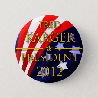 Fred Karger 2012 Presidential Button