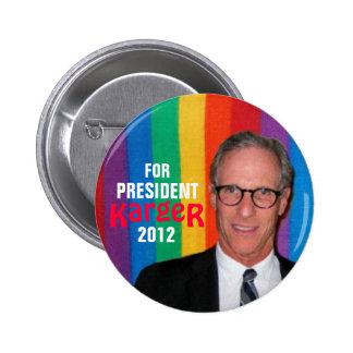 Fred Karger para el botón del presidente 2012 Pin Redondo De 2 Pulgadas