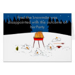, Fred the snowman was disappoint... Greeting Card