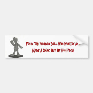 Fred the Voodo Doll, Fred The Voodoo Doll Was H... Bumper Sticker