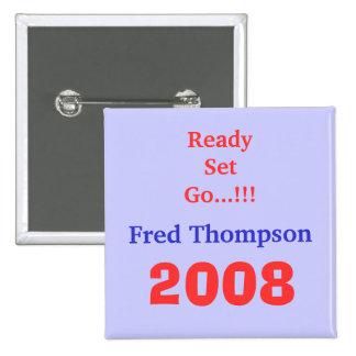 Fred Thompson, 2008, Ready Set Go...!!! Pinback Button