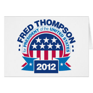 Fred Thompson for President 2012 Card