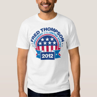 Fred Thompson for President 2012 T-shirts