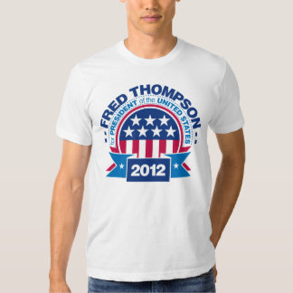 Fred Thompson for President 2012 T Shirts