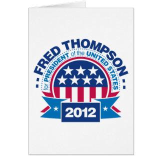 Fred Thompson para el presidente 2012 Tarjeta De Felicitación