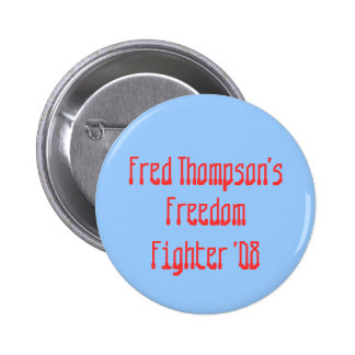 Fred Thompson's , Freedom, Fighter '08 Pinback Button