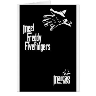 Freddy Fivefingers Greeting Cards