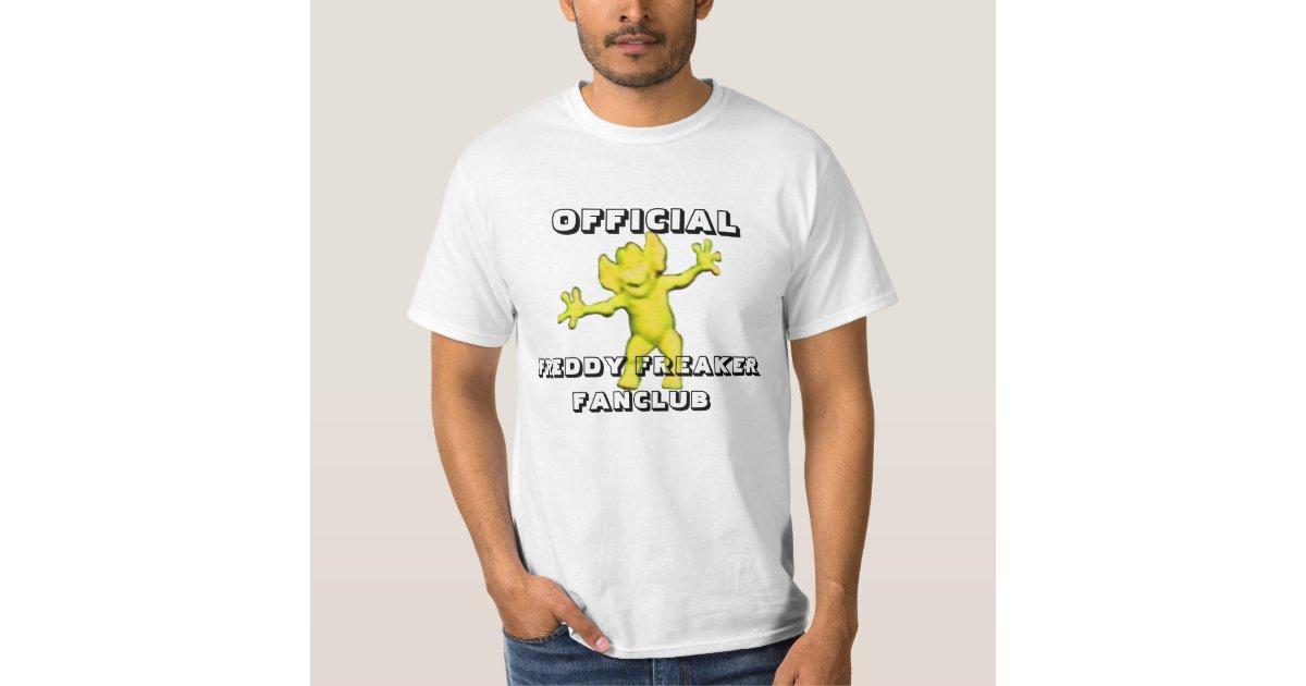 Freddy Freaker Fanclub T Shirt Zazzle Com