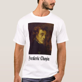 Frederic Chopin , Frederic Chopin  T-Shirt