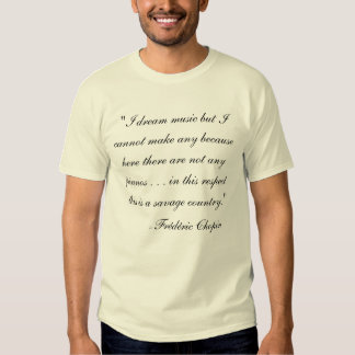 Frédéric Chopin Quote Tee Shirt