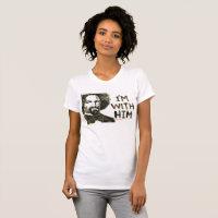Frederick Douglas - I'm With Him T-Shirt