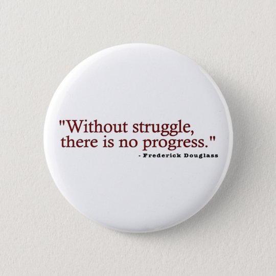 Frederick Douglas Quote Button