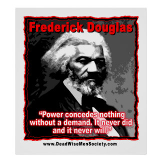 Frederick Douglass Power Concedes Quote Poster