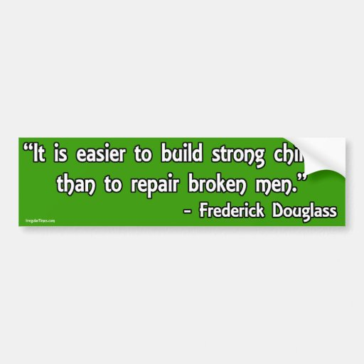 Frederick Douglass Quote on Children and Men Car Bumper Sticker
