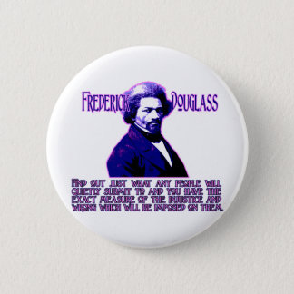 Frederick Douglass Quote: The Measure of Injustice Button