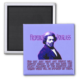 Frederick Douglass Quote: The Measure of Injustice Magnet