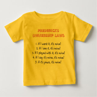 Frederick's Ownership Laws Baby T-Shirt