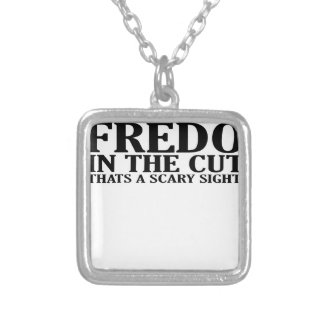 FREDO IN THE CUT THATS A SCARY SIGHT T-Shirts.png Pendants