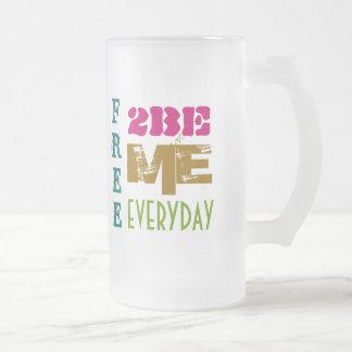 """Free 2 Be MeEveryday"" Mug"