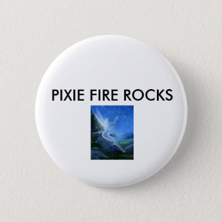 free 3, PIXIE FIRE ROCKS Button