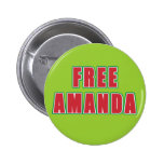 FREE AMANDA T-shirts, buttons, hoodies 2 Inch Round Button