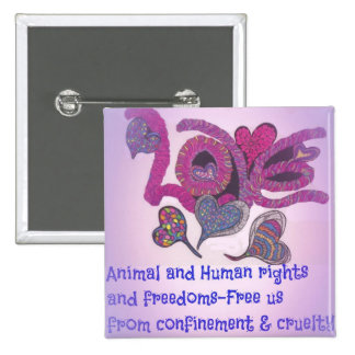 Free Animals & Humans From Cruelty and Confinment Button