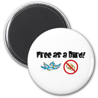 Free as a Bird! 2 Inch Round Magnet