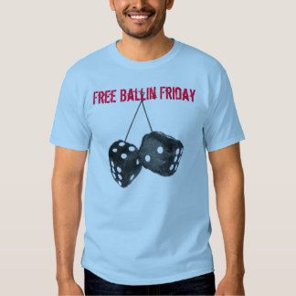 Free Ballin Friday T-shirt