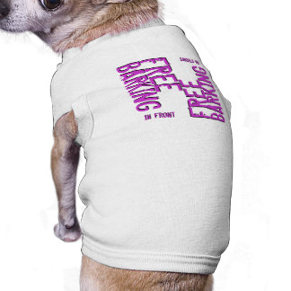 FREE BARKING In Front Shirt