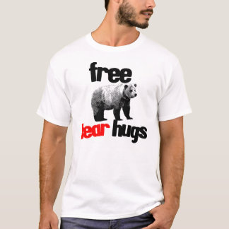FREE BEAR HUGS T-Shirt