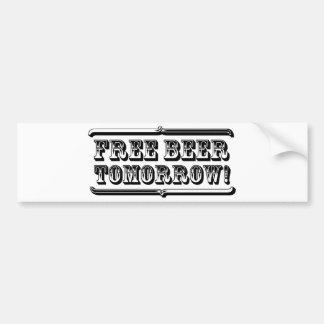 Free Beer Tomorrow Bumper Sticker