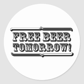 Free Beer Tomorrow Classic Round Sticker