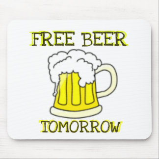 FREE BEER TOMORROW FUNNY PRINT MOUSE PAD