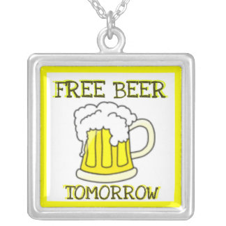 FREE BEER TOMORROW FUNNY PRINT SILVER PLATED NECKLACE